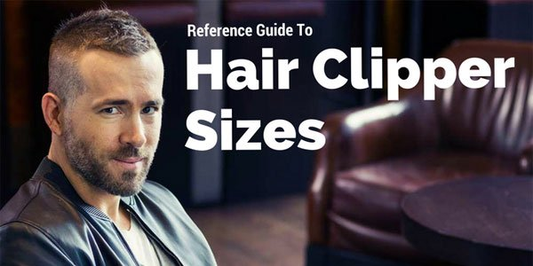 Guide to Hair Clipper Sizes and Numbers